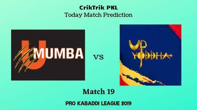 mum vs up match19 - U Mumba vs UP Yoddha Today Match Prediction - PKL 2019