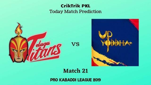 tt vs up match21 - Telugu Titans vs UP Yoddha Today Match Prediction - PKL 2019