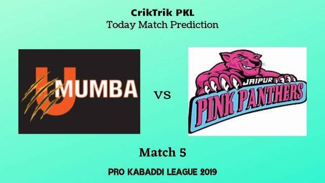 umumba vs jaipur match5 - U Mumba vs Jaipur Pink Panthers Today Match Prediction - PKL 2019