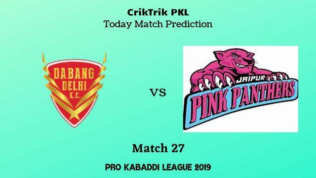 delhi vs jaipur match27 - Dabang Delhi vs Jaipur Pink Panthers Today Match Prediction - PKL 2019
