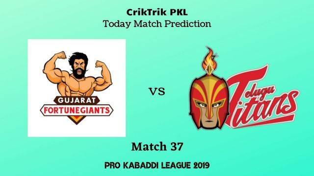 gujarat vs titans match37 - Gujarat Fortunegiants vs Telugu Titans Today Match Prediction - PKL 2019