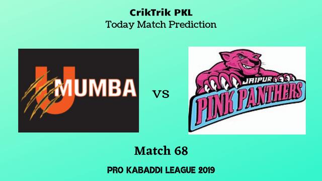 mumbai vs jaipur match68 - U Mumba vs Jaipur Pink Panthers Today Match Prediction - PKL 2019