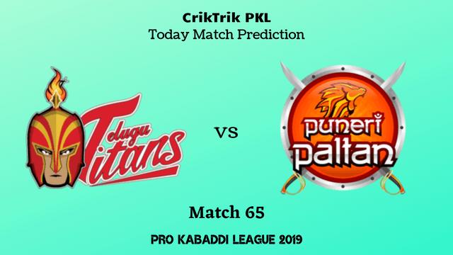 telugu vs pune match65 - Telugu Titans vs Puneri Paltan Today Match Prediction - PKL 2019