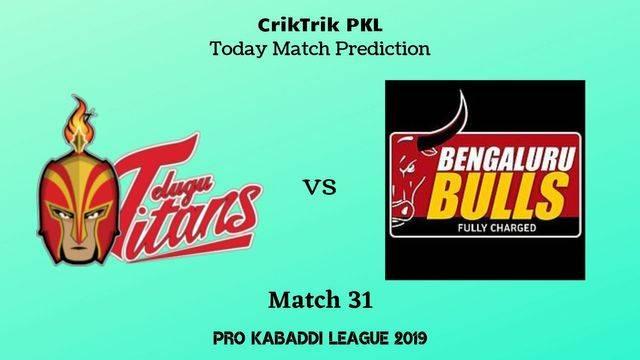 titans vs bulls match31 - Telugu Titans vs Bengaluru Bulls Today Match Prediction - PKL 2019