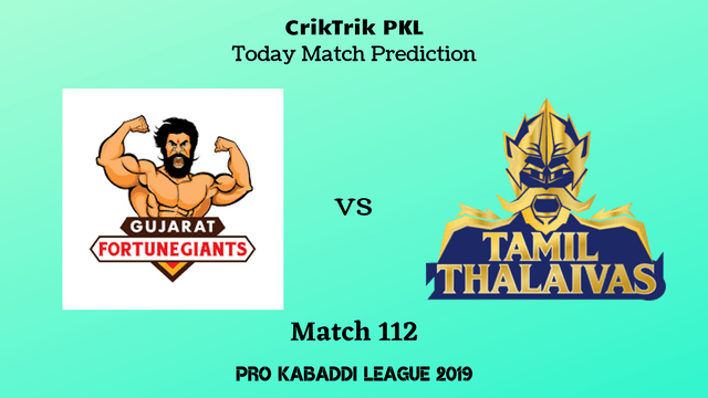 gujarat vs tamil match112 prediction - Gujarat Fortunegiants vs Tamil Thalaivas Today Match Prediction - PKL 2019