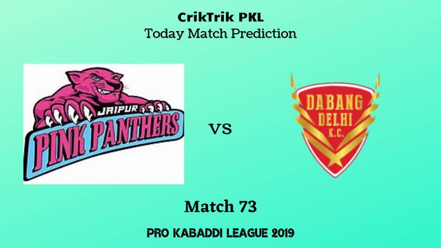 jaipur vs delhi match73 - Jaipur Pink Panthers vs Dabang Delhi Today Match Prediction - PKL 2019