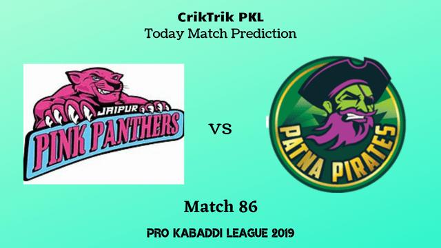 jaipur vs patna match86 - Jaipur Pink Panthers vs Patna Pirates Today Match Prediction - PKL 2019