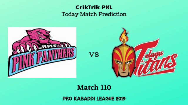 jaipur vs telugu match110 prediction - Jaipur Pink Panthers vs Telugu Titans Today Match Prediction - PKL 2019