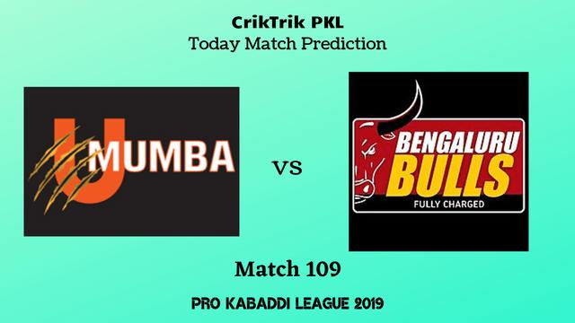 mumbai vs bengaluru match109 prediction - U Mumba vs Bengaluru Bulls Today Match Prediction - PKL 2019