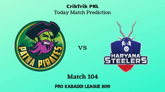 patna vs haryana match104 prediction - Patna Pirates vs Haryana Steelers Today Match Prediction - PKL 2019