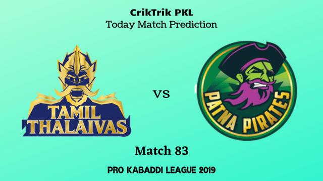 tamil vs patna match83 - Tamil Thalaivas vs Patna Pirates Today Match Prediction - PKL 2019