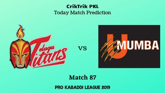 telugu vs mumbai match87 - Telugu Titans vs U Mumba Today Match Prediction - PKL 2019