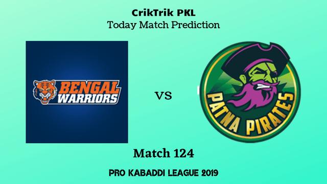bengal vs patna match124 prediction - Bengal Warriors vs Patna Pirates Today Match Prediction - PKL 2019