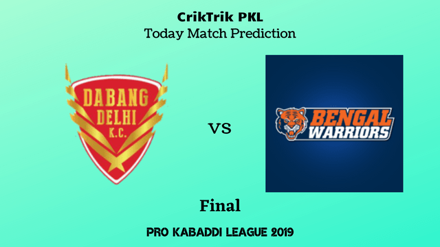 delhi vs bengal final pkl 2019 - Dabang Delhi vs Bengal Warriors, Final, Today Match Prediction - PKL 2019