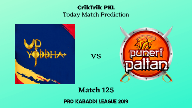 up vs pune match125 prediction - UP Yoddha vs Puneri Paltan Today Match Prediction - PKL 2019