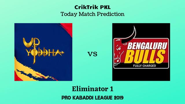 upyoddha vs bengaluru eliminator1 pkl2019 - UP Yoddha vs Bengaluru Bulls Eliminator 1, Today Match Prediction - PKL 2019